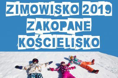 Zimowisko 2019 – KOŚCIELISKO – ZAKOPANE – FERIA ZIMOWE