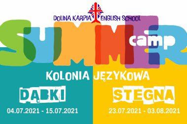 KOLONIA JĘZYKOWA DĄBKI 04.07.2021 – 15.07.2021  STEGNA 23.07.2021 – 03.08.2021